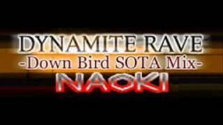 Dynamite rave (Down Bird Sota Mix) - NAOKI