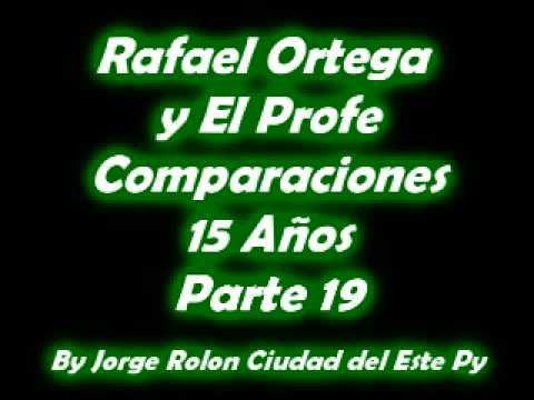 19 Rafael Ortega El Cabezon y El Profe - Comparaciones - 15 años