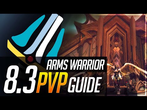 Arms Warrior 8.3 PvP Guide | Talents, Essences, Azerite, Corruption and Playstyle