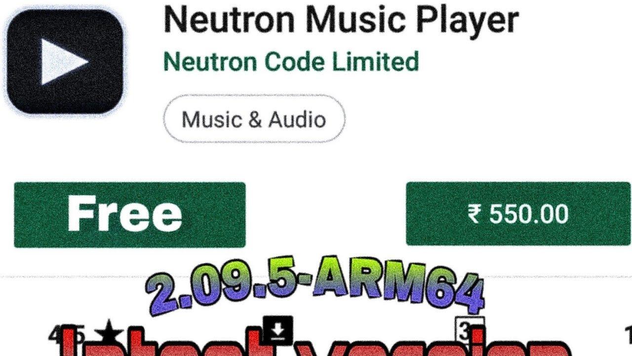 Neutron music player 2 09 5-ARM64 latest apk