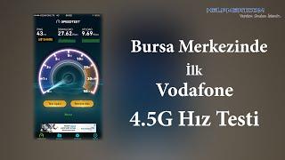 4.5G Geçiş Anı İlk Hız Testi / Bursa Merkez / Vodafone TR