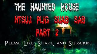 The Haunted House 1 (Tsev Muaj Xyw)