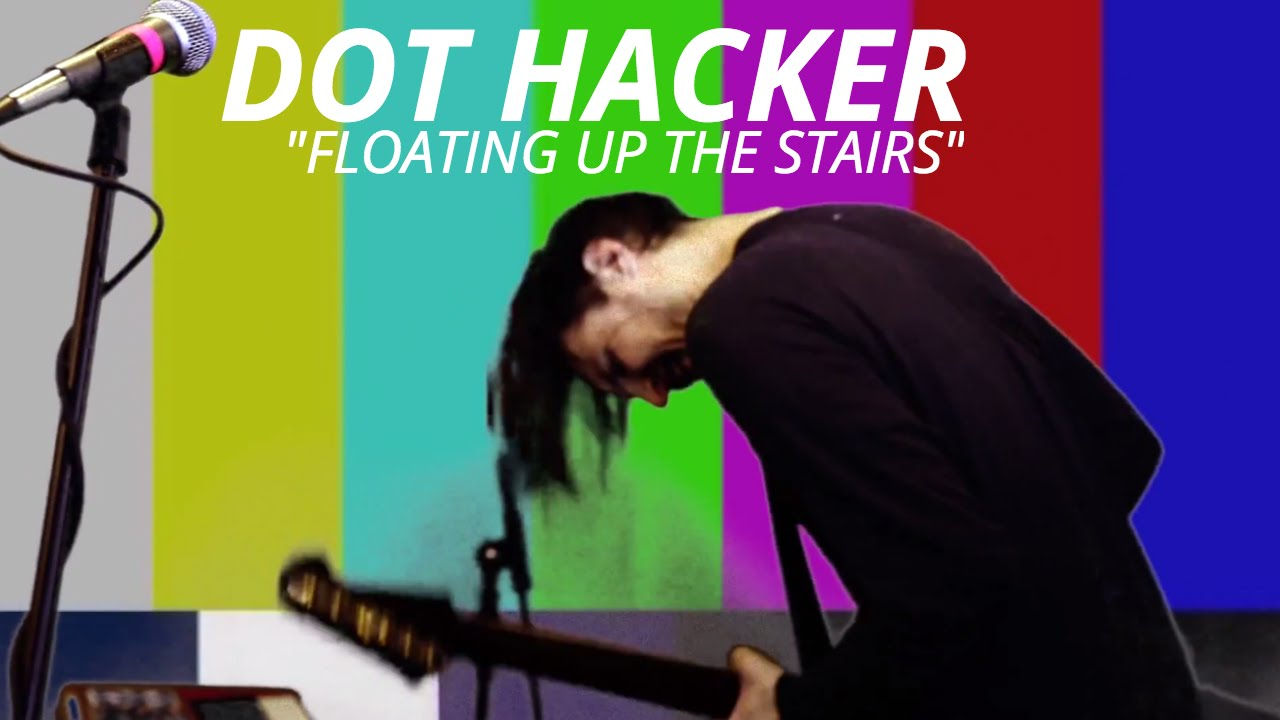 Dot Hacker Floating Up The Stairs Live At The Blindblindtiger