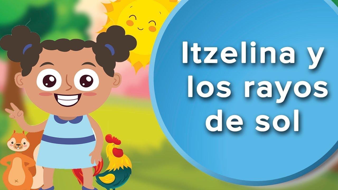 Itzelina Y Los Rayos De Sol Cuento Para Enseñar El Respeto A Los Niños