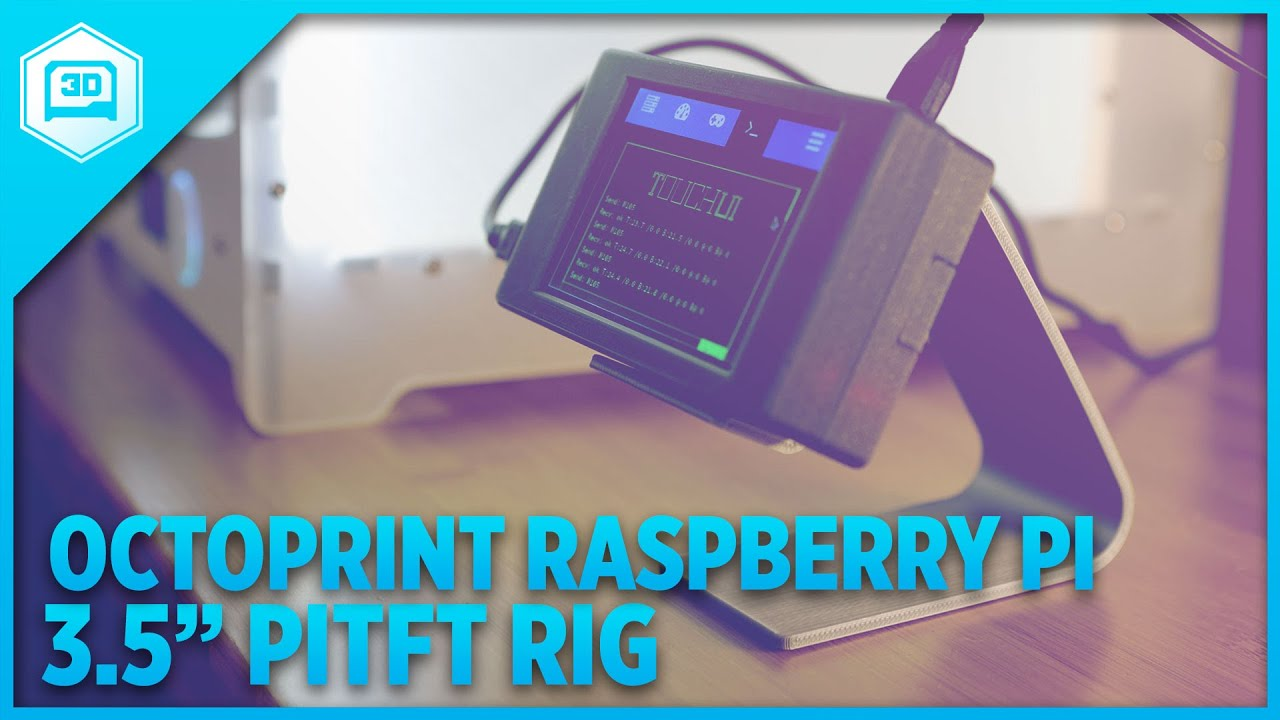 Octoprint Raspberry Pi Rig 3 5 Quot Pitft Touch Display Youtube