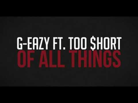 G Eazy Ft. Too $hort - Of All Things - Lyrics 🅴