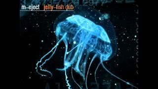 M-eject - jelly-fish dub (dub techno mix)