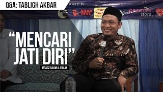 """Mencari Jati Diri"" | Ustadz Salim A. Fillah | Q&A TABLIGH AKBAR"