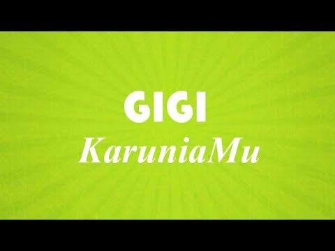 GIGI - KaruniaMu