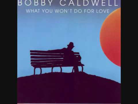 bobby caldwell- what you want do for love