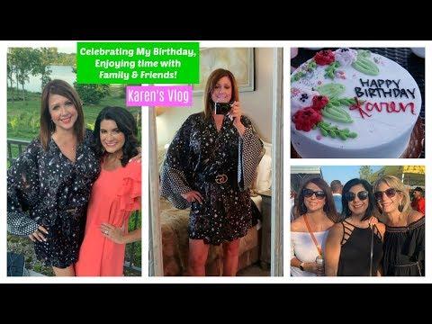 Karen's Vlog: Celebrating My Birthday, Enjoying Time with Family & Friends | 2019