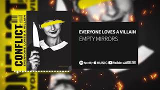 Everyone Loves A Villain - Empty Mirrors