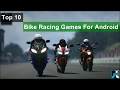 Top 10 Best Bike Racing Games For Android - 2018