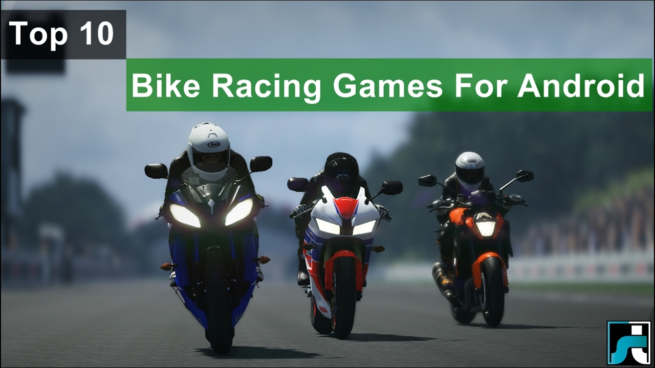 Top 10 Best Bike Racing Games For Android 2018 Youtube