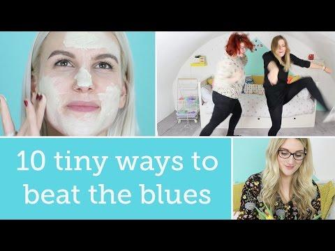 10 tiny ways to beat the blues