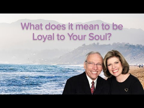 What Does It Mean to Be Loyal to Your Soul?