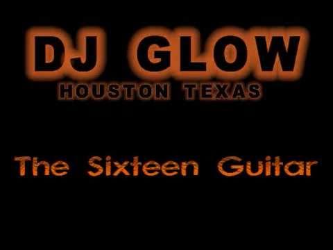 DJ Glow - The Sixteen Guitar