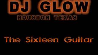 DJ Glow - The Sixteen Guitar