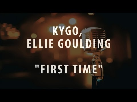 KYGO, ELLIE GOULDING - FIRST TIME (INSTRUMENTAL / KARAOKE VERSION)