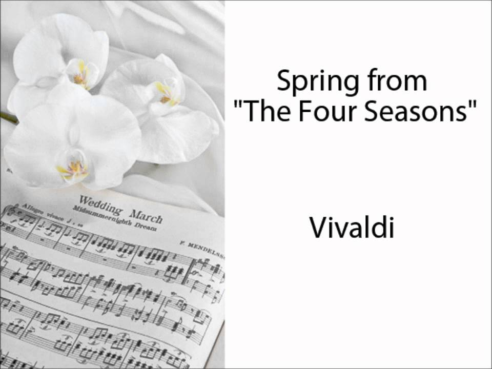 Spring from the four seasons wedding processional music vivaldi spring from the four seasons wedding processional music vivaldi junglespirit Gallery
