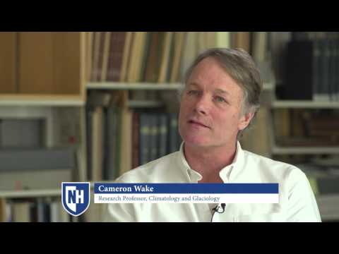 Cameron Wake, Research Professor, Climatology and Glaciology: Comments on climate change