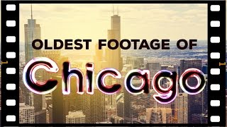 Oldest footage of Chicago ever