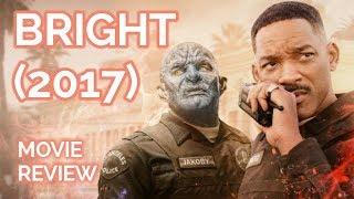 Bright (2017)    movie review [film fridays]