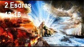2 Esdras Chapters 13-16 (AUDIO SERIES)