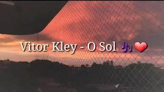 Baixar VITOR KLEY - O SOL (LETRA)