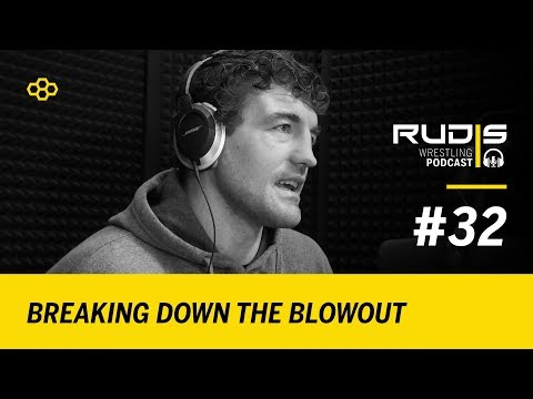 RUDIS Wrestling Podcast #32: Breaking Down the Blowout