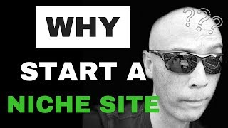 7 reasons WHY you should start an Affiliate Niche Site