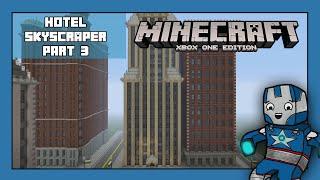 Minecraft Xbox One: Hotel Skyscraper Tutorial - Part 3 (Xbox,Ps,PC,PE)