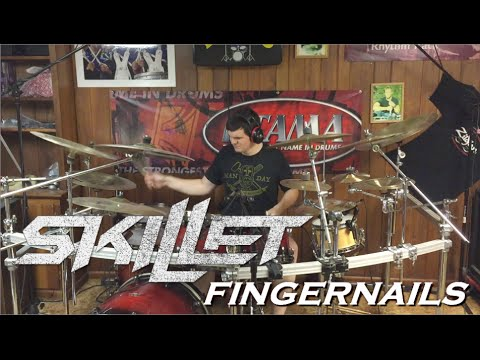Skillet  Fingernails Drum   JD