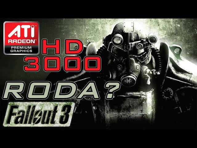 Fallout 3 - ATI Radeon HD 3000 (Onboard)
