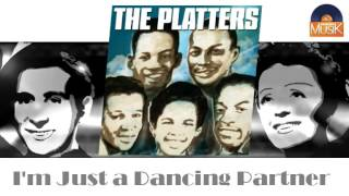The Platters I'm Just A Dancing Partner Hd Officiel Seniors Musik