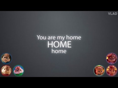 The Chipmunks & The Chipettes - Home (with lyrics)