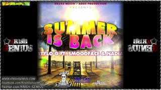 Stylo G Ft. Smoodface & Nadia - Summer Is Back - July 2012