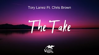 Tory Lanez - The Take ft. Chris Brown (lyrics)