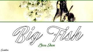 ● Big Fish ● Zhou Shen (Chi/Pinyin/Eng)