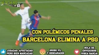 vuclip Barcelona elimina al PSG con un par de polémicos penales.