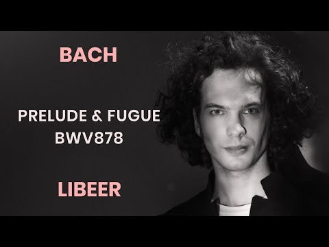 Julien Libeer plays Bach - Prelude & Fugue