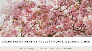 Columbia University Faculty House Wedding Video - NST Pictures - NYC wedding video