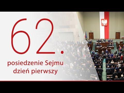 62. posiedzenie Sejmu RP - dzień 1 [ZAPIS TRANSMISJI]