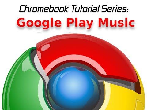 Chromebook 101: Google Play Music