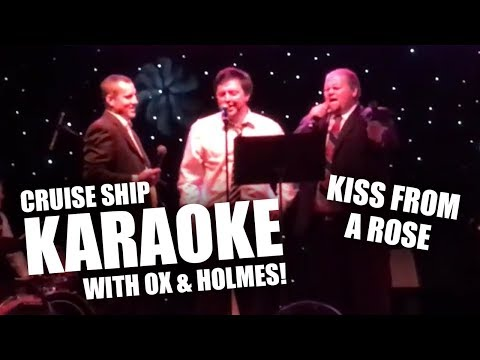 Kiss From a Rose - Cruise Ship Karaoke