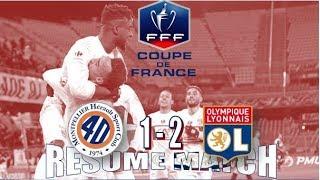 MONTPELLIER - OL (1 - 2)   RÉSUMÉ   8 ÈME FINALE COUPE DE FRANCE