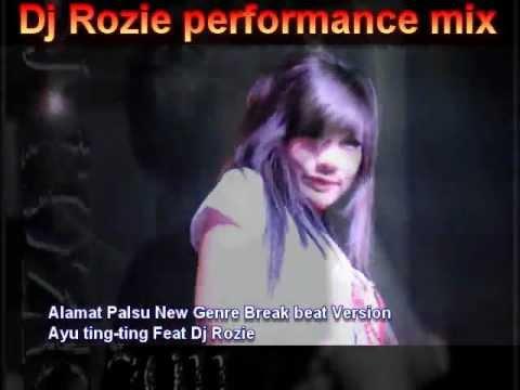 Alamat Palsu New Genre Break beat Version ayu ting Dj Rozie