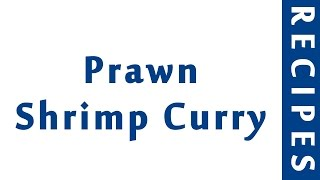 Prawn Shrimp Curry  INDIAN RECIPES  MOST FAMOUS RECIPES