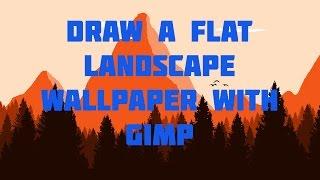 Draw a Flat Landscape wallpaper with Gimp