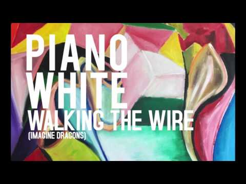 NEW Imagine Dragons' Piano - Walking The Wire - Soothing Piano Music